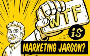 What is Marketing Jargon?
