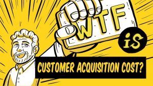 What is customer acquisition cost?