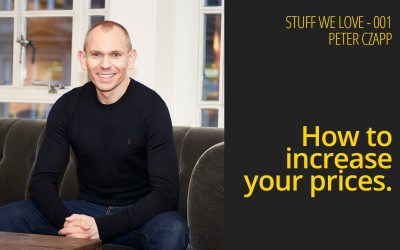 How to increase your prices – Stuff We Love 001 – Peter Czapp