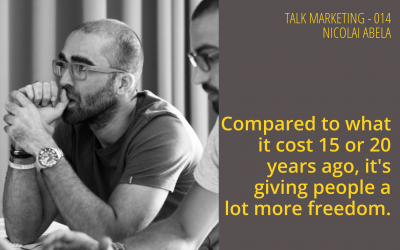 Compared to what it cost 15 or 20 years ago, it's giving people a lot more freedom – Talk Marketing 014  – Nicolai Abela